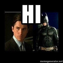Batman's voice  - hi