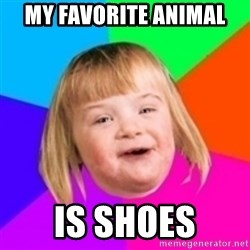 I can count to potato - my favorite animal  is shoes