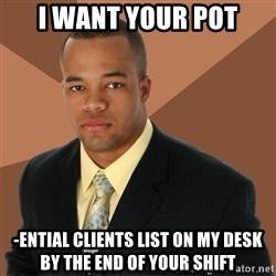 Successful Black Man - i want your pot -ential clients list on my desk by the end of your shift