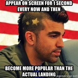 Nasa Mohawk Guy - appear on screen for 1 second every now and then become more popular than the actual landing