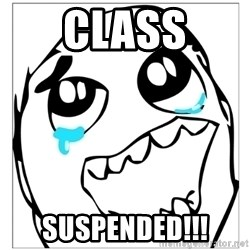 Epic win - class SUSPENDED!!!