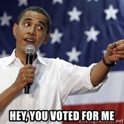Obama You Mad - Hey, you voted for me