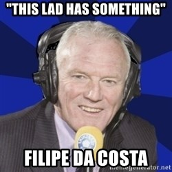 "Optimistic Eddie Gray  - ""THIS LAD HAS SOMETHING"" FILIPE DA COSTA"