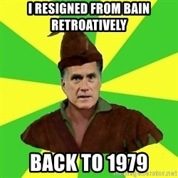 RomneyHood - I resigned from Bain retroatively back to 1979