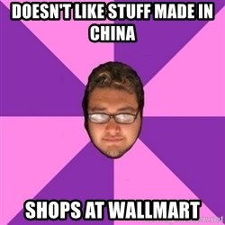 Forever AYOLO Erik - doesn't like stuff made in china shops at wallmart