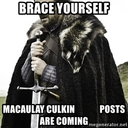Sean Bean Game Of Thrones - Brace yourself Macaulay Culkin              posts are coming