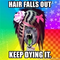 Insanity Scene Wolf - Hair falls out Keep dying it.