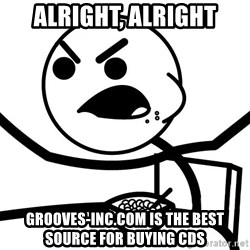 Cereal Guy Angry - alright, alright grooves-inc.com is the best source for buying cds