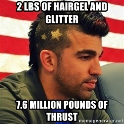 Nasa Mohawk Guy - 2 lbs of Hairgel and glitter 7.6 million pounds of thrust