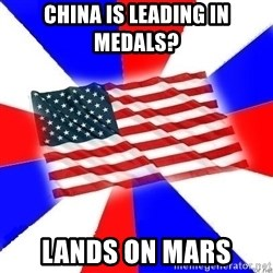 American Flag - China is leading in medals? Lands on mars