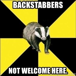 PuffBadger - backstabbers not welcome here.