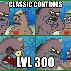 How tough are you - classic controls lvl 300
