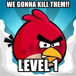Angry Bird - We gonna kill them!! level 1