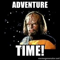 Worf - Adventure time!