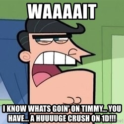 Mr. Turner - waaaait i know whats goin' on timmy... you have... a huuuuge crush on 1D!!!