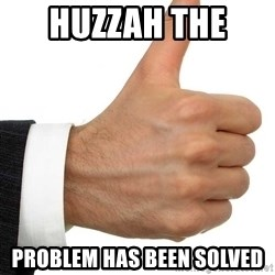 Thumbs Up Smutty Fanfiction - Huzzah the  Problem has been solved