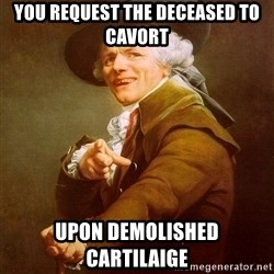 Joseph Ducreux - you request the deceased to cavort upon demolished cartilaige