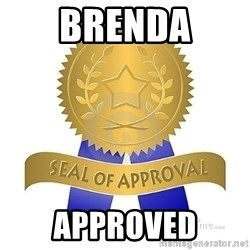 official seal of approval - Brenda Approved