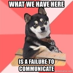 Cool Dog - What we have here Is a failure to communicate