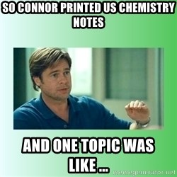 monnney ballllllllllz - so connor printed us chemistry notes and one topic was like ...