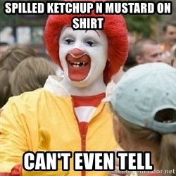 Clown Trololo - SPILLED KETCHUP N MUSTARD ON SHIRT CAN'T EVEN TELL