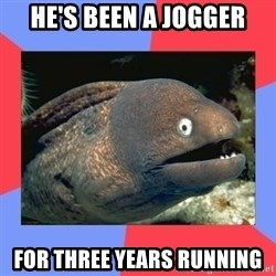 Bad Joke Eels - he's been a jogger for three years running