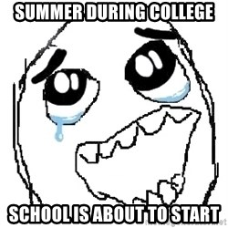 happy rage guy - summer during college school is about to start