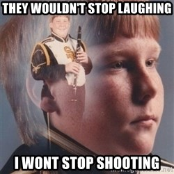 PTSD Clarinet Boy - They wouldn't stop laughing I wont stop shooting