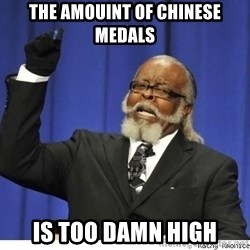The tolerance is to damn high! - The amouint of chinese Medals is too damn high