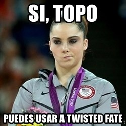 Not Impressed McKayla - Si, topo puedes usar a TWisted fate
