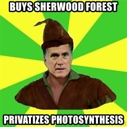 RomneyHood - Buys Sherwood forest Privatizes PhotoSynthesis