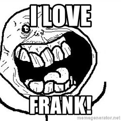 Happy Forever Alone - i love frank!