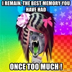 Insanity Scene Wolf - I Remain, The Best Memory You Have Had Once Too Much !