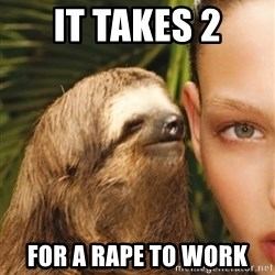 The Rape Sloth - it takes 2 for a rape to work