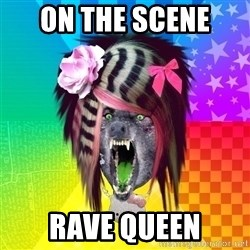 Insanity Scene Wolf - on the scene  rave queen