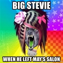 Insanity Scene Wolf - BIG STEVIE WHEN HE LEFT MAY'S SALON