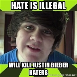 Jared Milton - HATE IS ILLEGAL WILL KILL JUSTIN BIEBER HATERS