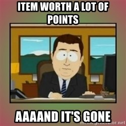 aaaand its gone - Item worth a lot of points aaaand it's gone