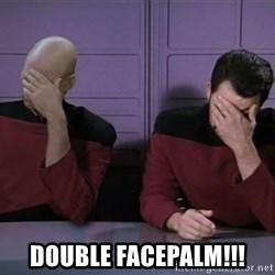 Picard-Riker Tag team - Double facepalm!!!