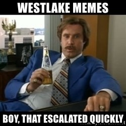 anchorman2 - westlake memes boy, that escalated quickly