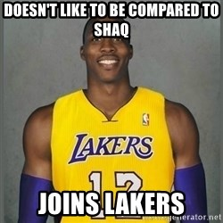 Dwight Howard Lakers - Doesn't like to be compared to shaq joins lakers