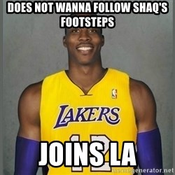 Dwight Howard Lakers - Does not wanna follow shaq's footsteps joins la