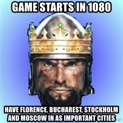 Medieval 2: Total War - game starts in 1080 have florence, bucharest, stockholm and moscow in as important cities