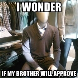 Trender Man - I wonder if my brother will approve