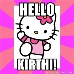 Hello Kitty - Hello Kirthi!