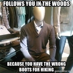 Trenderman - Follows you in the woods because you have the wrong boots for hiking
