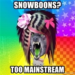 Insanity Scene Wolf - Snowboons? too mainstream