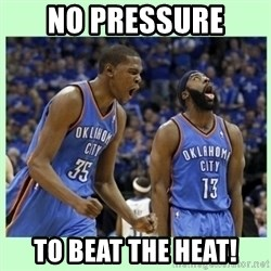 durant harden - no pressure to beat the heat!