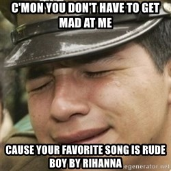 Paco lloron - C'mon you don't have to get mad at me cause your favorite song is rude boy by rihanna