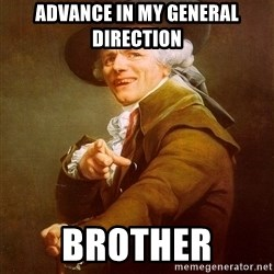 Joseph Ducreux - advance in my general direction brother